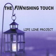 Life Line Project - The Finnishing Touch