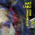 Mat Cable - Psychotronic Drugs