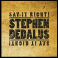 Stephen Dedalus - Say It Right!