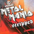 Metal Mania Stripped